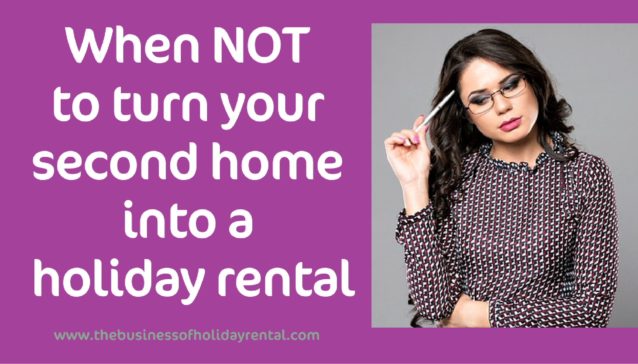 When Not To Turn Your Second Home Into A Holiday Rental